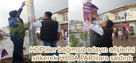 HDP'liler bağımsız adayın afişlerini sökerek HÜDA PAR'lılara saldırdı