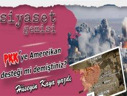 PKKye Amerikan desteği mi demiştiniz?