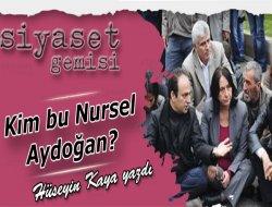 Kim bu Nursel Aydoğan?