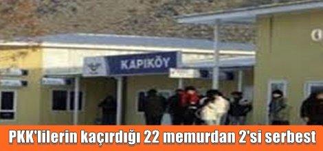 PKK'lilerin kaçırdığı 22 memurdan 2'si serbest