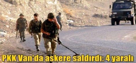 PKK Van'da askere saldırdı: 4 yaralı