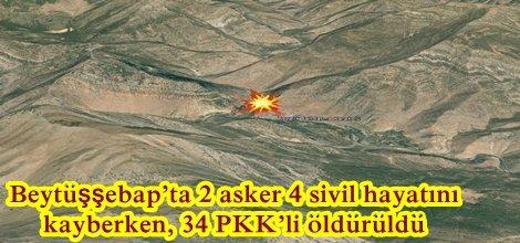 Beytüşşebap'ta 2 asker 4 sivil hayatını kaybetti