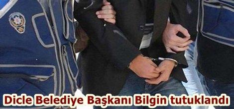 Dicle Belediye Başkanı Bilgin tutuklandı