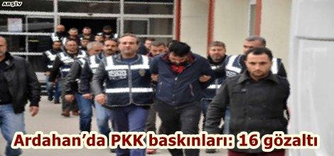 Ardahan'da PKK baskınları: 16 gözaltı
