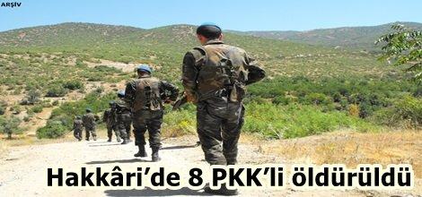 Hakkâri'de 8 PKK'li öldürüldü