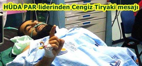HÜDA PAR liderinden Cengiz Tiryaki mesajı