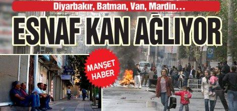 Diyarbakır, Batman, Van, Mardin... ESNAF KAN AĞLIYOR