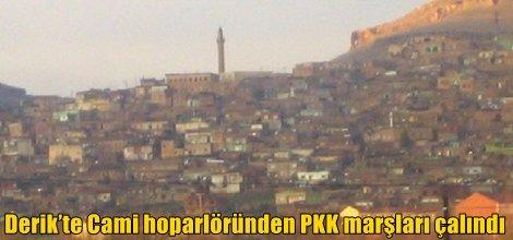 Derik'te Cami hoparlöründen PKK marşları çalındı