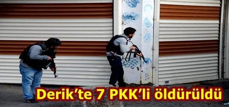 Derik'te 7 PKK'li öldürüldü