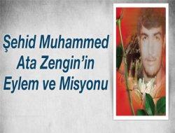 Şehid Muhammed Ata Zengin'in Eylem ve Misyonu