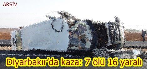 Diyarbakır'da kaza: 7 ölü 16 yaralı