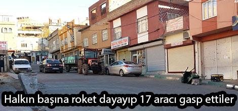 Halkın başına roket dayayıp 17 aracı gasp ettiler