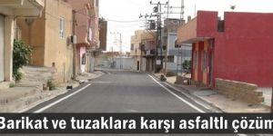 Barikat ve tuzaklara karşı asfaltlı çözüm