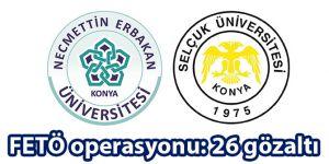 2 üniversiteye FETÖ operasyonu: 26 gözaltı