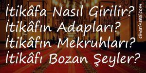 """""""İtikâf Allah ile baş başa kalmaktır"""""""