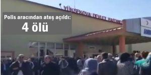 Yüksekova'da polis aracından ateş açıldı: 4 ölü
