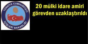 20 mülki idare amiri görevden uzaklaştırıldı