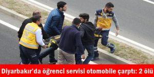 Diyarbakır'da öğrenci servisi otomobile çarptı: 2 ölü