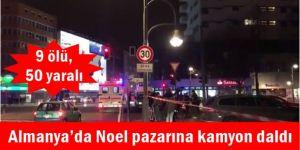 Almanya'da Noel pazarına kamyon daldı: 9 ölü