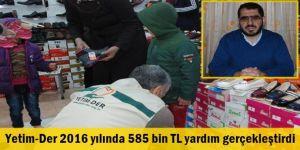 Yetim-Der 2016 yılında 585 bin TL yardım gerçekleştirdi