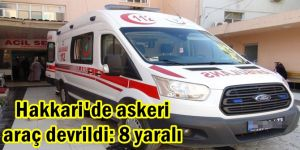 Hakkari'de askeri araç devrildi: 8 yaralı