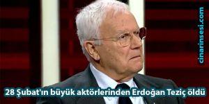 28 Şubat'ın büyük aktörlerinden Erdoğan Teziç öldü