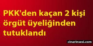 Tunceli Nazimiye'de PKK'den kaçan 2 kişi örgüt üyeliğinden tutuklandı