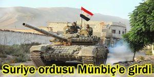 Suriye ordusu Münbiç'e girdi