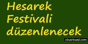 Hesarek Festivali düzenlenecek