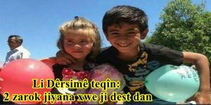 Li Dêrsimê teqîn: 2 zarok jiyana xwe ji dest dan