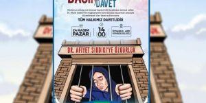 Dr. Afiyet Sıddıki'ye yapılan zulmü protesto için basın açıklamasına davet