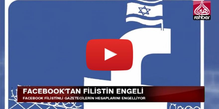 Facebook'tan Filistin engeli